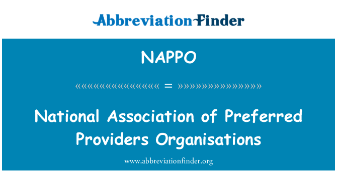 NAPPO: National Association of Preferred Providers Organisations