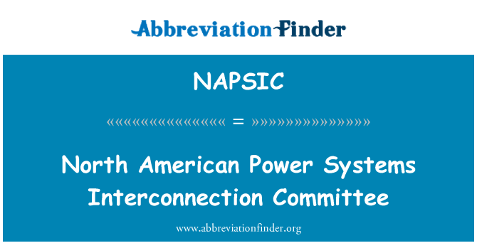 NAPSIC: North American Power Systems Interconnection Committee