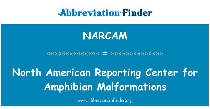 NARCAM: North American Reporting Center for Amphibian Malformations