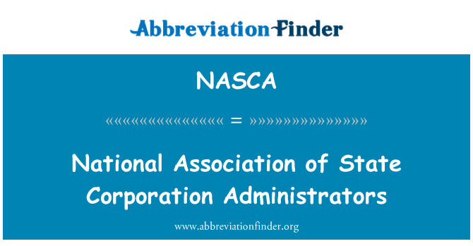 NASCA: National Association of State Corporation Administrators