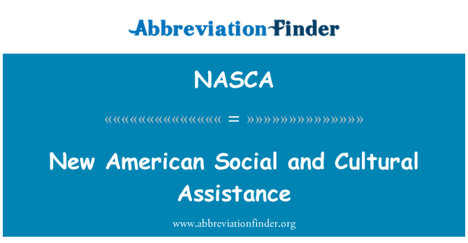 NASCA: New American Social and Cultural Assistance