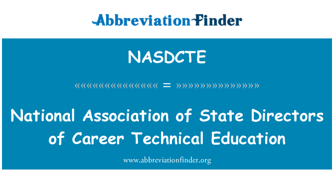 NASDCTE: National Association of State Directors of Career Technical Education
