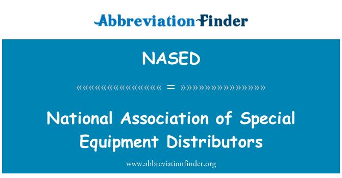 NASED: National Association of Special Equipment Distributors