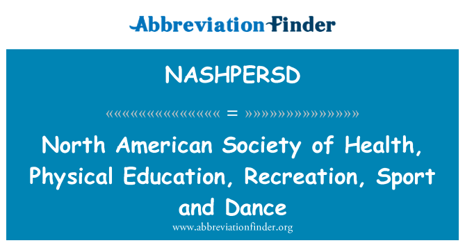 NASHPERSD: North American Society of Health, Physical Education, Recreation, Sport and Dance