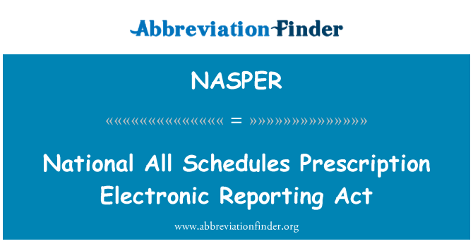 NASPER: National All Schedules Prescription Electronic Reporting Act