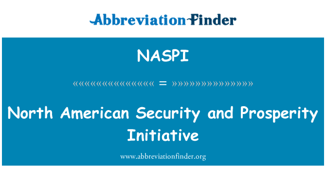 NASPI: North American Security and Prosperity Initiative