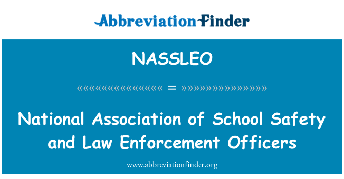 NASSLEO: National Association of School Safety and Law Enforcement Officers