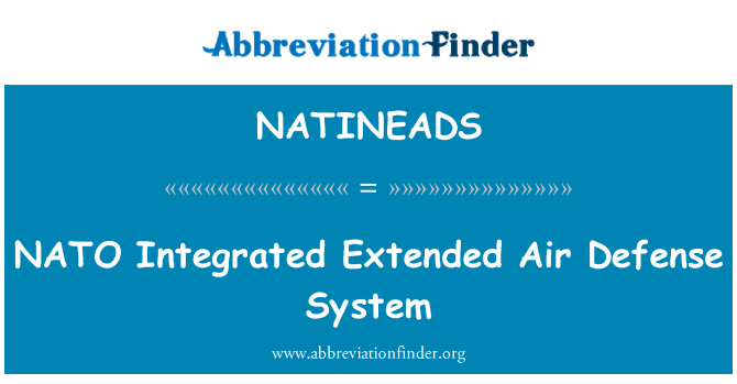 NATINEADS: NATO Integrated Extended Air Defense System