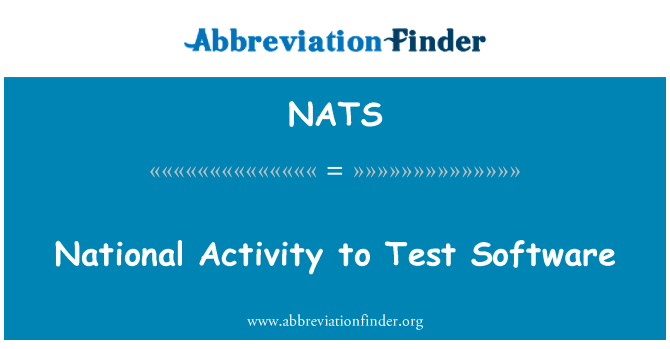 NATS: National Activity to Test Software