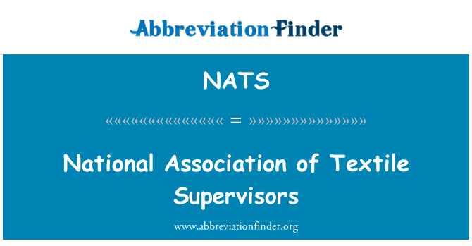 NATS: National Association of Textile Supervisors