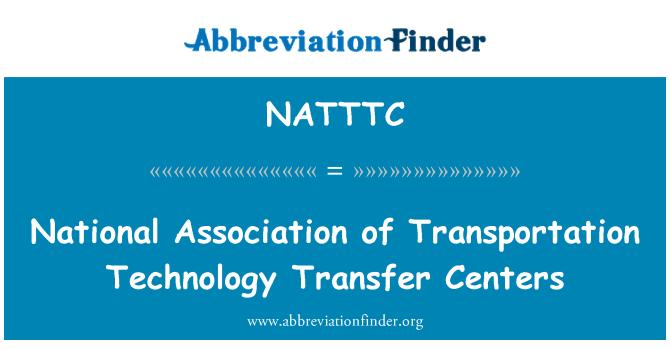 NATTTC: National Association of Transportation Technology Transfer Centers