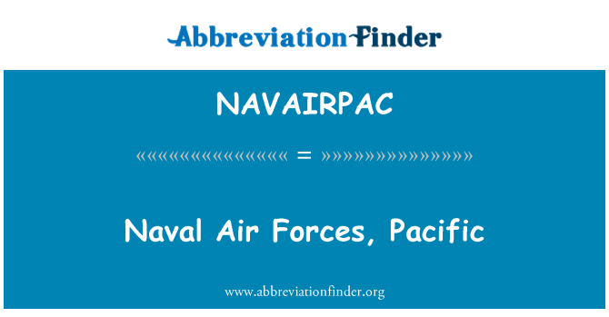 navairpac definitie naval air forces pacific afkorting finder. Black Bedroom Furniture Sets. Home Design Ideas