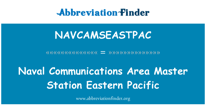 NAVCAMSEASTPAC: Naval Communications Area Master Station Eastern Pacific