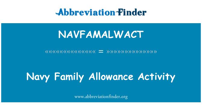 NAVFAMALWACT: Navy Family Allowance Activity