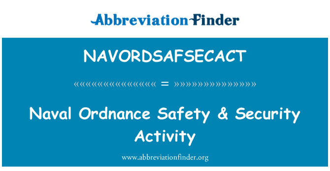 NAVORDSAFSECACT: Naval Ordnance Safety & Security Activity