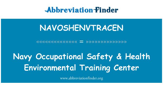 NAVOSHENVTRACEN: Navy Occupational Safety & Health Environmental Training Center
