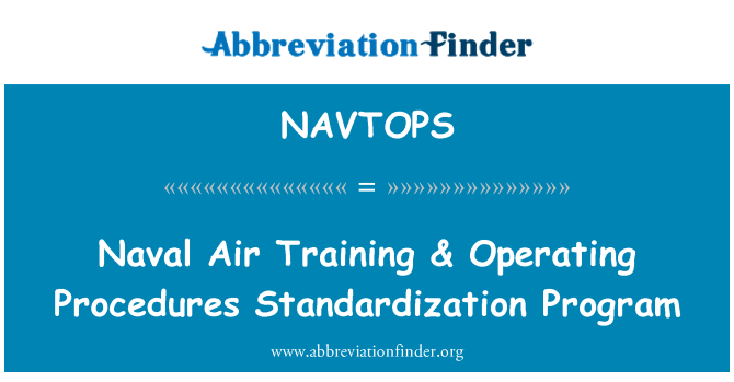 NAVTOPS: Naval Air Training & Operating Procedures Standardization Program