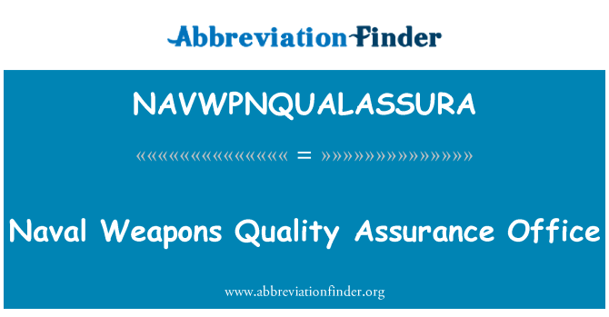 NAVWPNQUALASSURA: Naval Weapons Quality Assurance Office