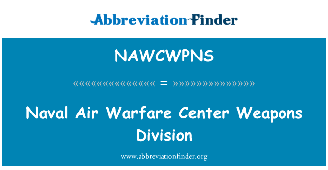 NAWCWPNS: Naval Air Warfare Center Weapons Division