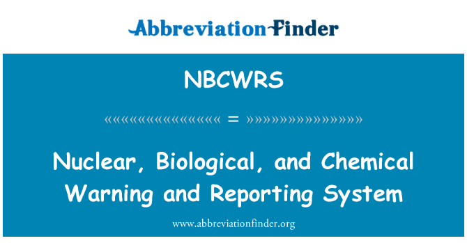 NBCWRS: Amaran nuklear, biologi dan kimia dan sistem pelaporan