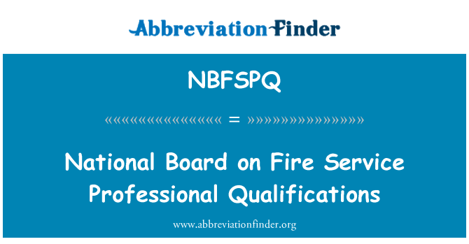 NBFSPQ: National Board on Fire Service Professional Qualifications