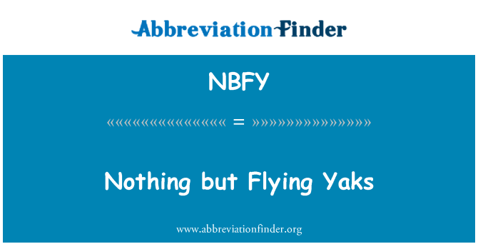 NBFY: Nothing but Flying Yaks