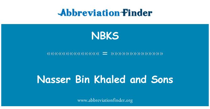 NBKS: Nasser Bin Khaled and Sons