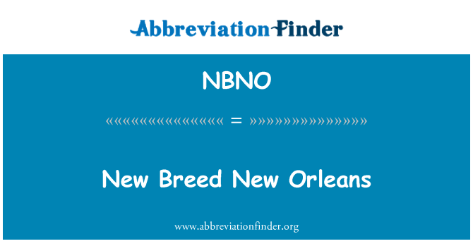 NBNO: New Breed New Orleans