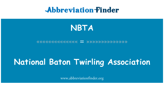 NBTA: National Baton Twirling Association