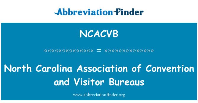 NCACVB: Cymdeithas Gogledd Carolina Confensiwn a mewn canolfannau ymwelwyr