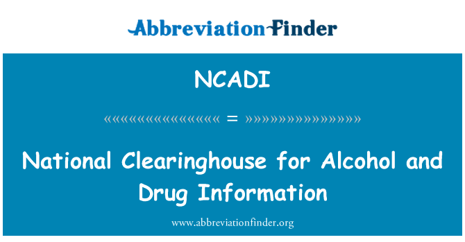 NCADI: National Clearinghouse for Alcohol and Drug Information