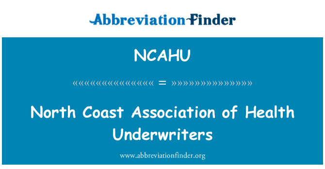 NCAHU: North Coast Association of Health Underwriters
