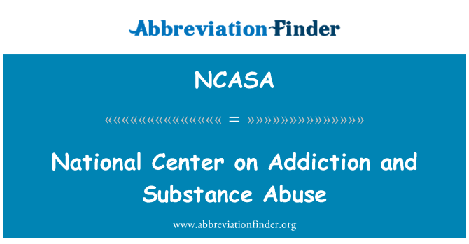 NCASA: National Center on Addiction and Substance Abuse
