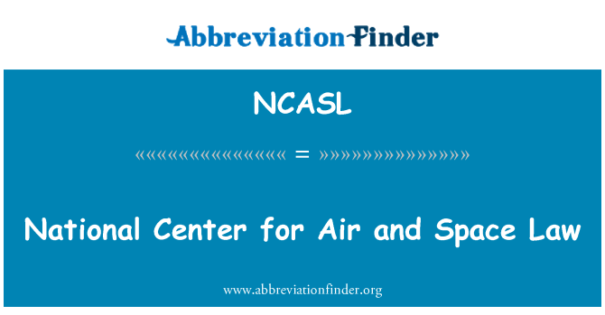NCASL: National Center for Air and Space Law