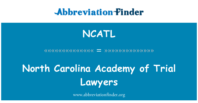 NCATL: North Carolina Academy of Trial Lawyers