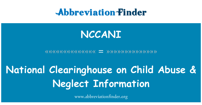 NCCANI: National Clearinghouse on Child Abuse & Neglect Information