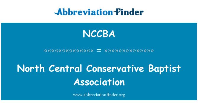 NCCBA: North Central Conservative Baptist Association
