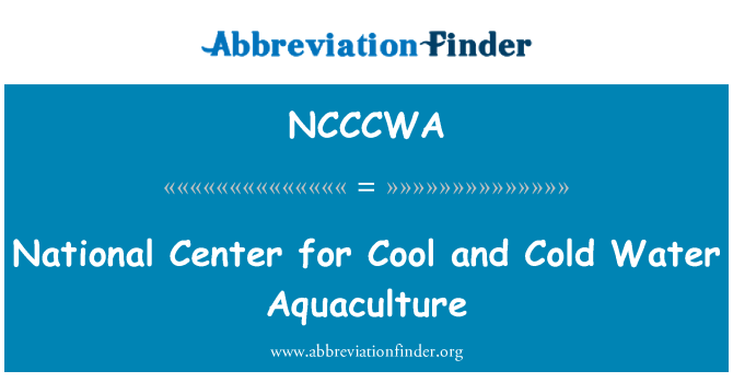 NCCCWA: National Center for Cool and Cold Water Aquaculture