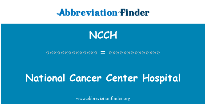 NCCH: National Cancer Center Hospital