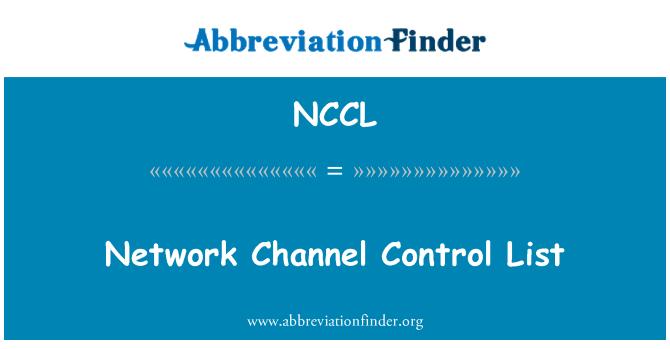 NCCL: Võrk kanali Control List
