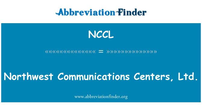 NCCL: 西北通信中心有限公司。