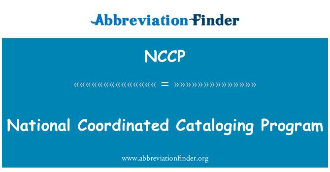 NCCP: Ulusal Program kataloglama koordine etti.