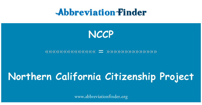 NCCP: Northern California Citizenship Project