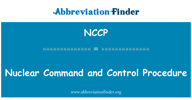NCCP: Nuclear Command and Control Procedure