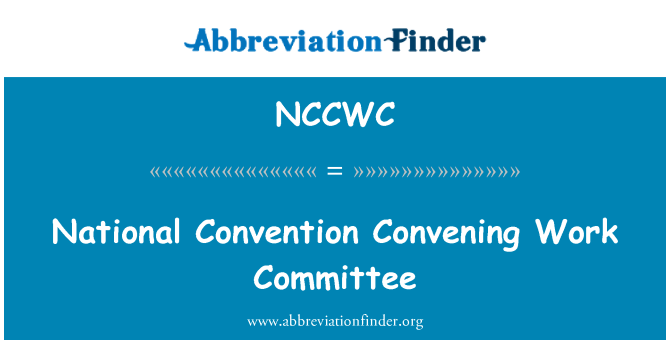NCCWC: National Convention Convening Work Committee