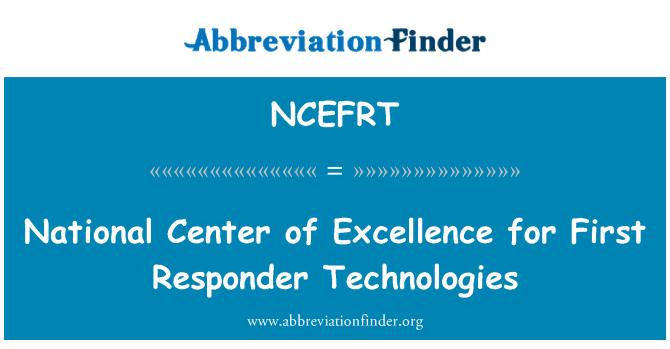 NCEFRT: Centro Nacional de excelencia para primer respondedor tecnologías