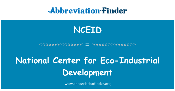 NCEID: National Center for Eco-Industrial Development