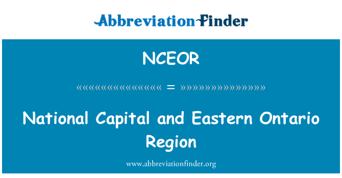 NCEOR: National Capital and Eastern Ontario Region
