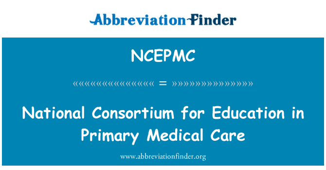 NCEPMC: National Consortium for Education in Primary Medical Care
