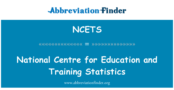 NCETS: National Centre for Education and Training Statistics